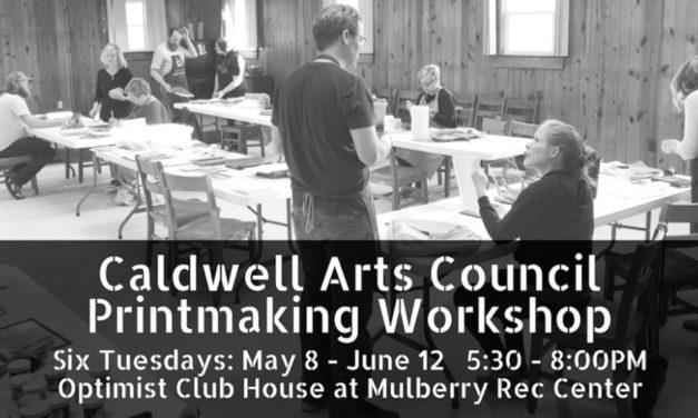 Caldwell Arts Council Printmaking Workshop Is May 8-June 12