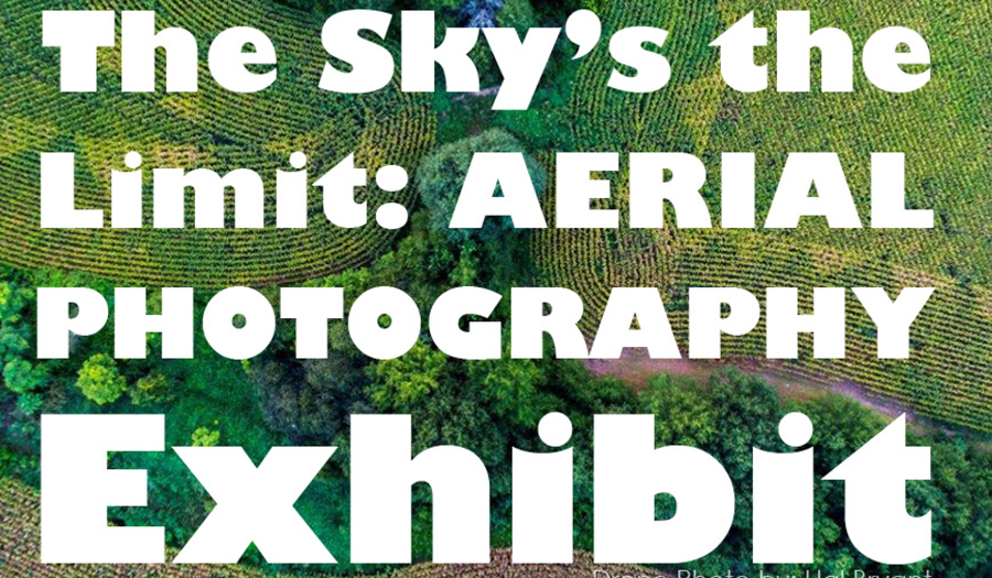 Call For Artists! The Sky's The Limit Aerial Photography Exhibit August 23 & 24