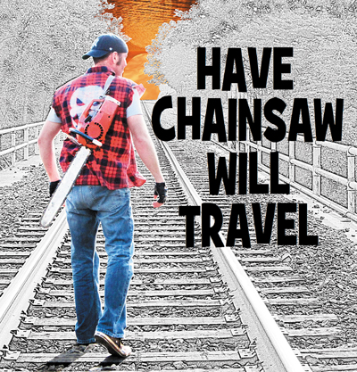Have Chainsaw Will Travel