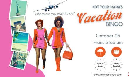 Not Your Mama's Vacation Bingo, LP Frans Stadium, Oct. 23